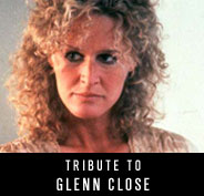 Tribute to Glenn Close