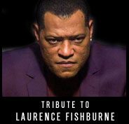 Tribute to Laurence Fishburne