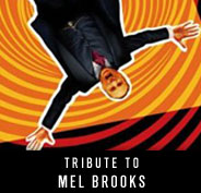 Tribute to Mel Brooks
