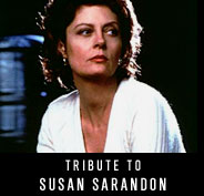 Tribute to Susan Sarandon